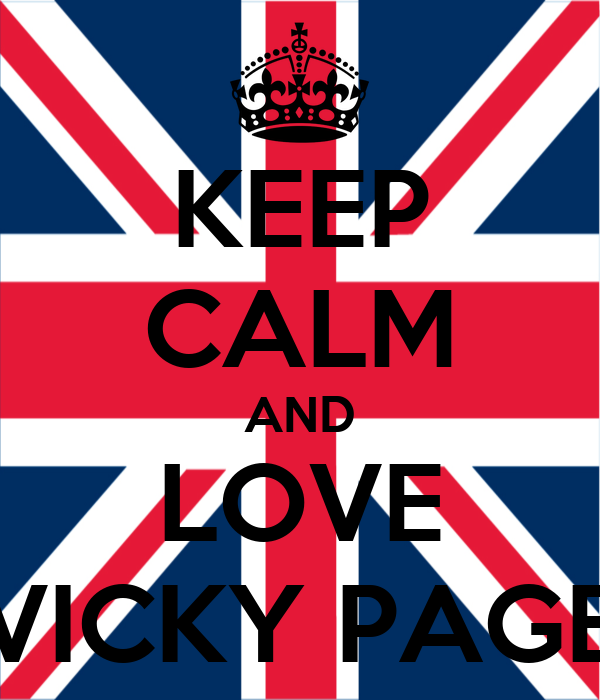 KEEP CALM AND LOVE VICKY PAGE