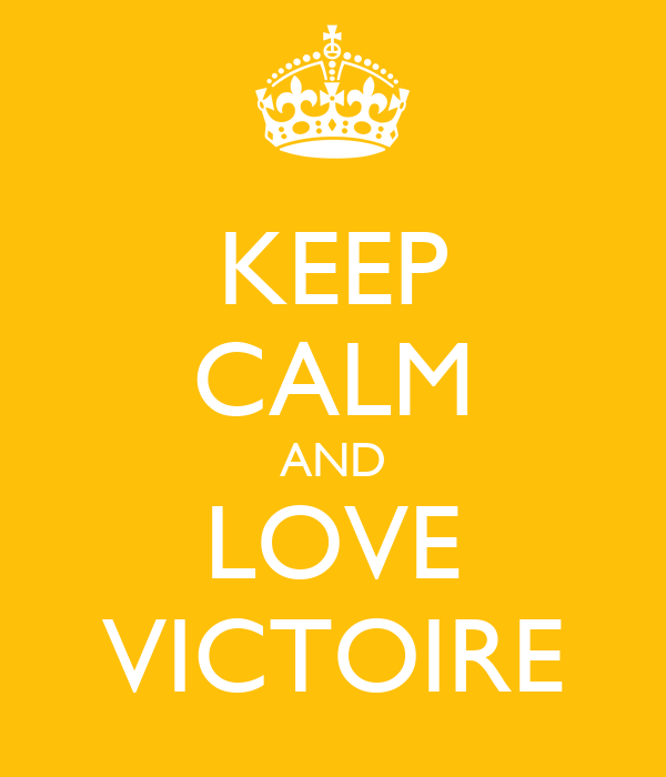 KEEP CALM AND LOVE VICTOIRE