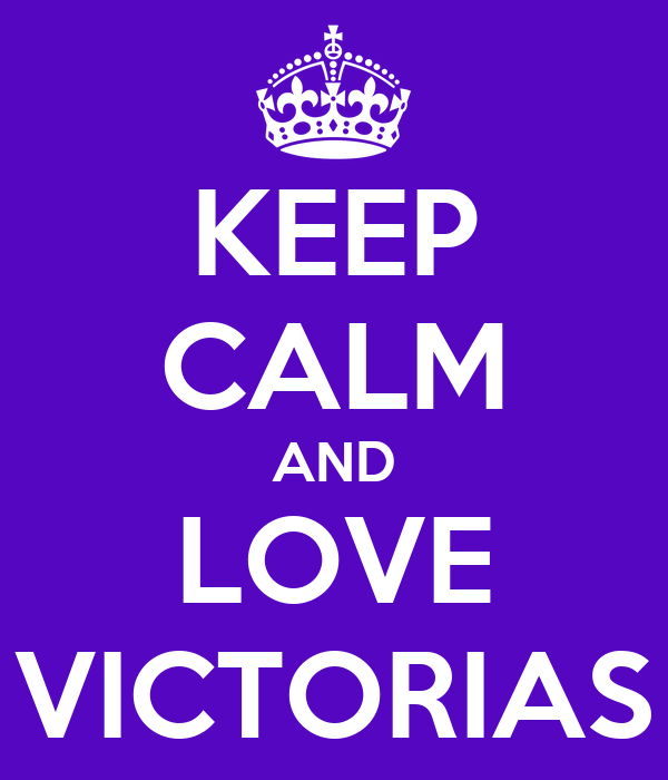 KEEP CALM AND LOVE VICTORIAS