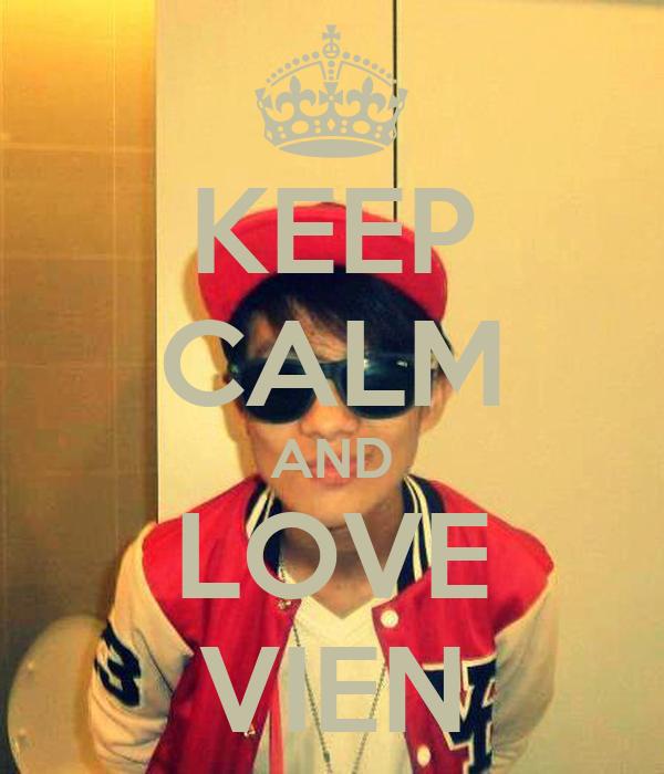 KEEP CALM AND LOVE VIEN