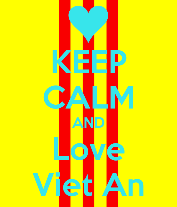 KEEP CALM AND Love Viet An