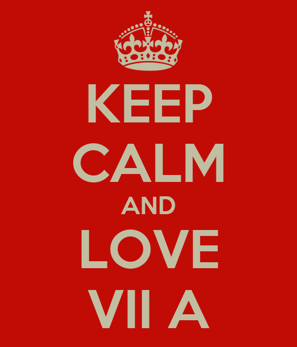 KEEP CALM AND LOVE VII A