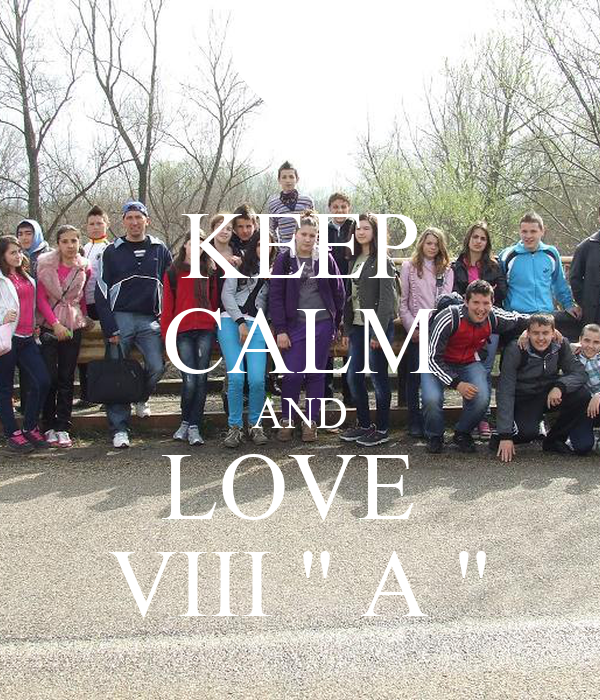 "KEEP CALM AND LOVE  VIII "" A """