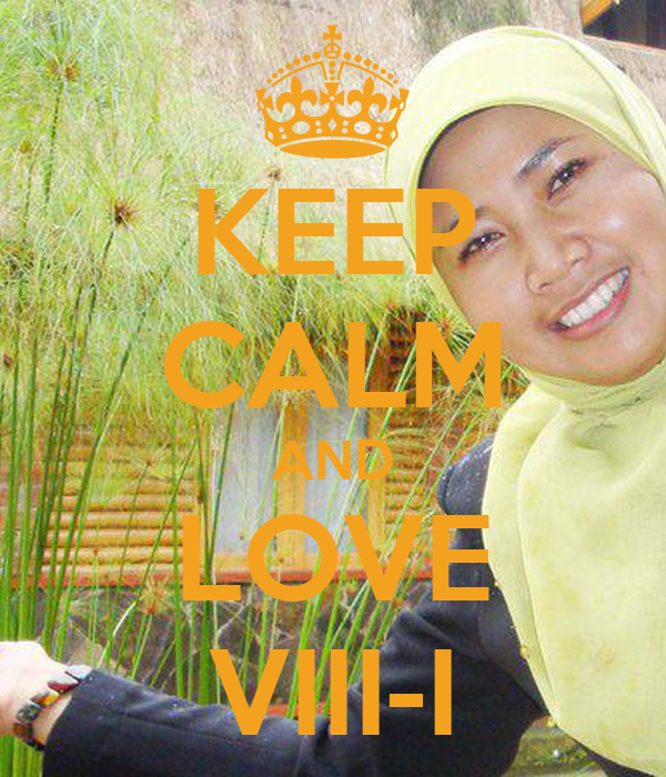 KEEP CALM AND LOVE VIII-I
