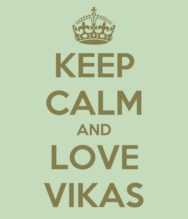 KEEP CALM AND LOVE VIKAS