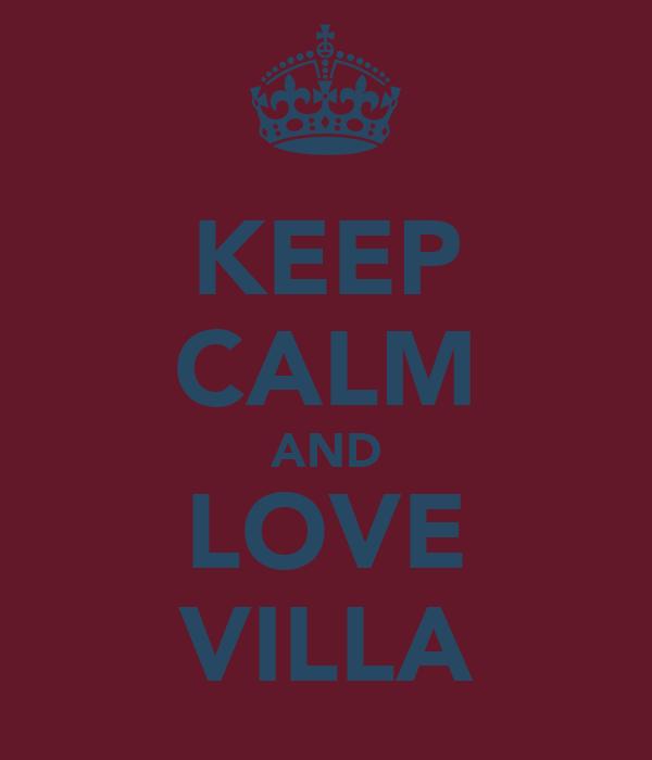 KEEP CALM AND LOVE VILLA