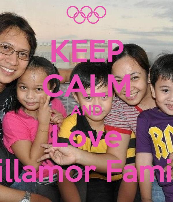 KEEP CALM AND Love Villamor Family