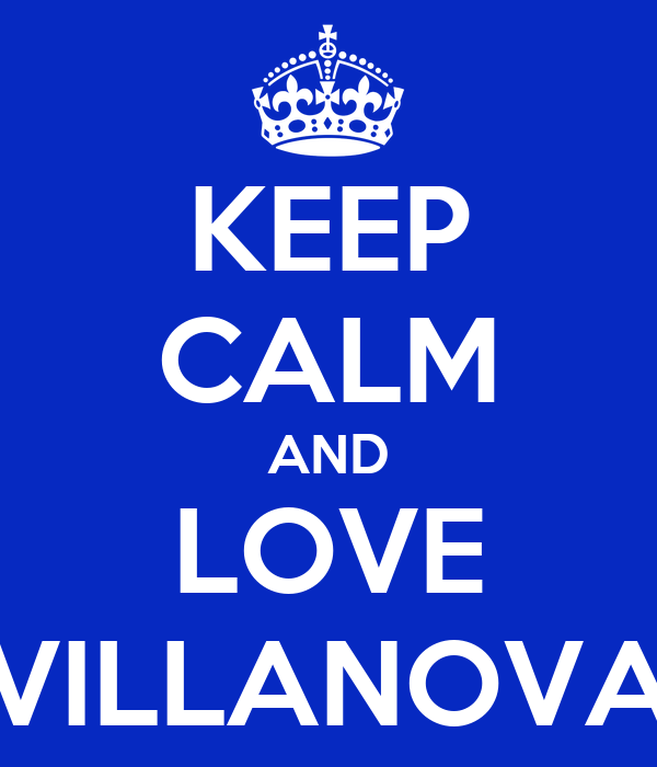KEEP CALM AND LOVE VILLANOVA