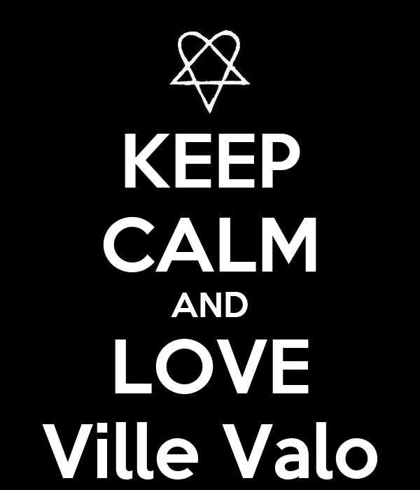 KEEP CALM AND LOVE Ville Valo