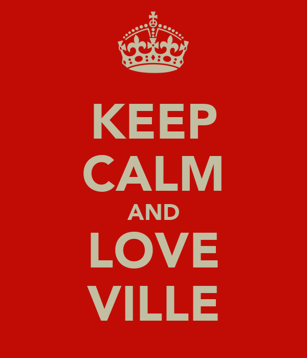 KEEP CALM AND LOVE VILLE