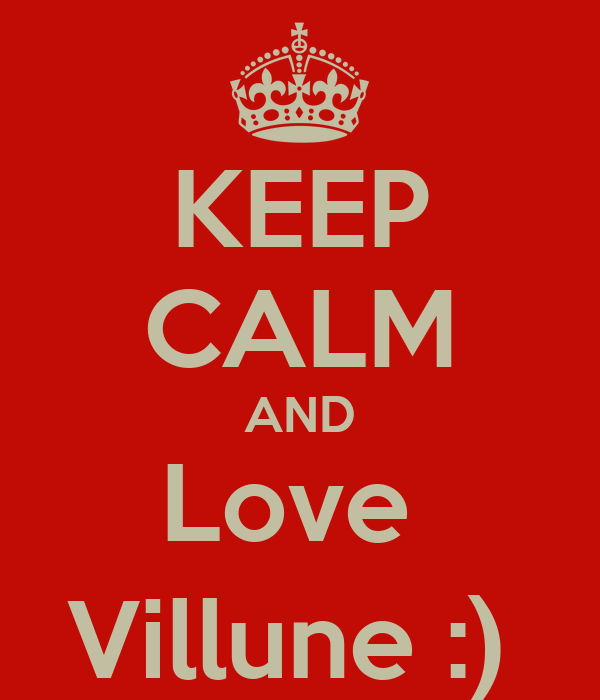 KEEP CALM AND Love  Villune :)