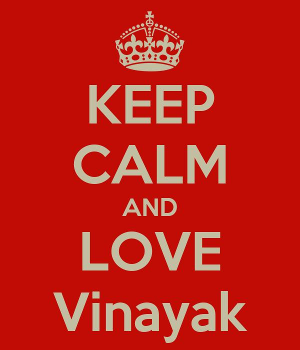 KEEP CALM AND LOVE Vinayak