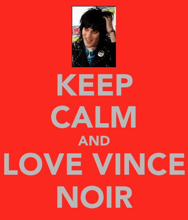 KEEP CALM AND LOVE VINCE NOIR