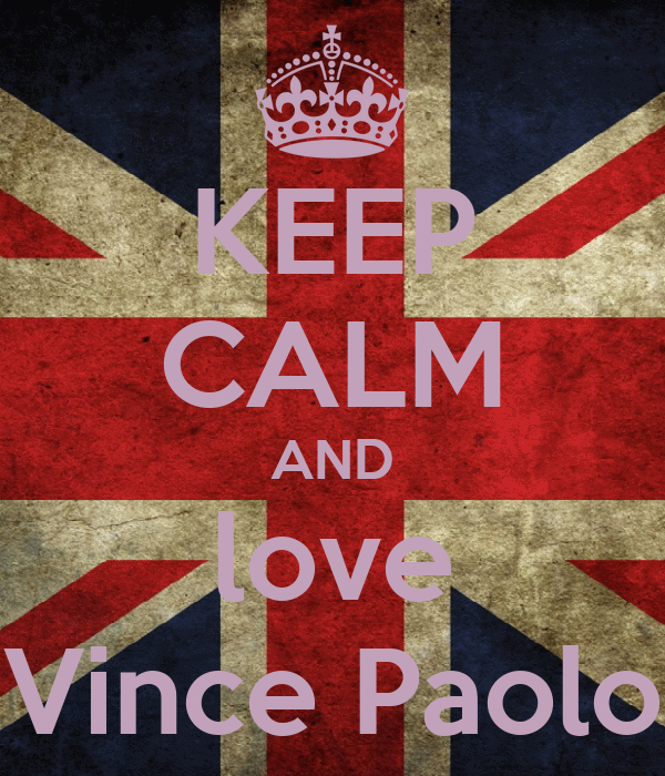 KEEP CALM AND love Vince Paolo