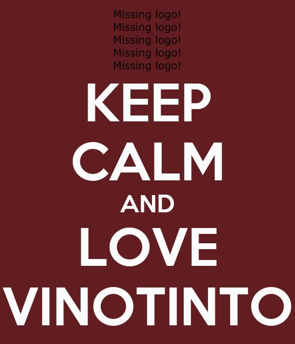 KEEP CALM AND  LOVE  VINOTINTO