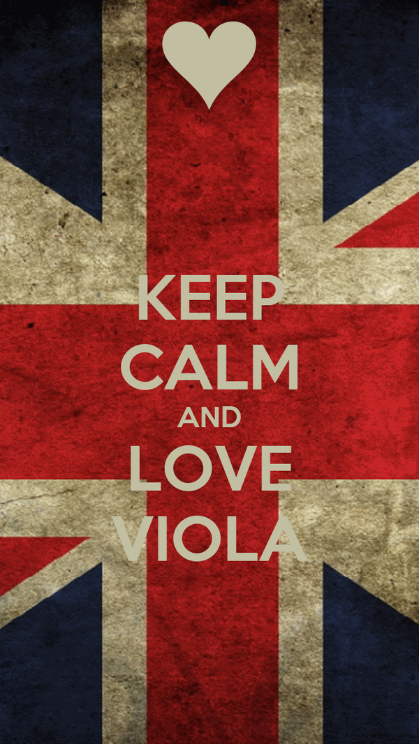 KEEP CALM AND LOVE VIOLA