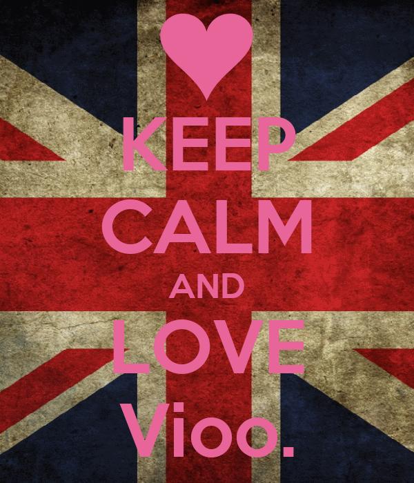 KEEP CALM AND LOVE Vioo.