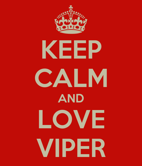 KEEP CALM AND LOVE VIPER