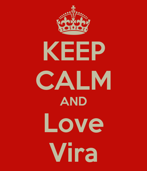 KEEP CALM AND Love Vira