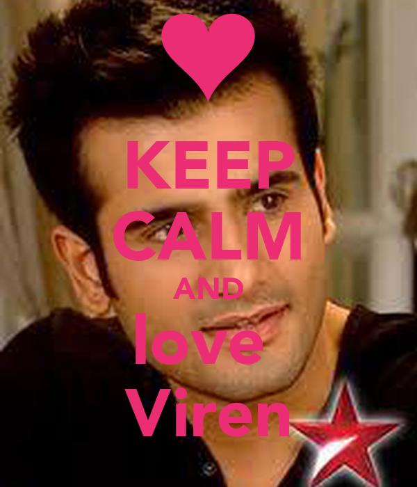 KEEP CALM AND love  Viren