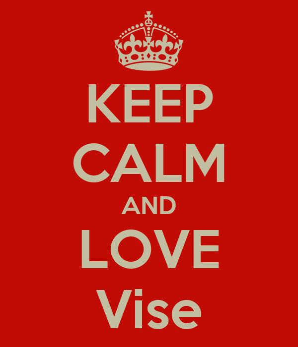 KEEP CALM AND LOVE Vise