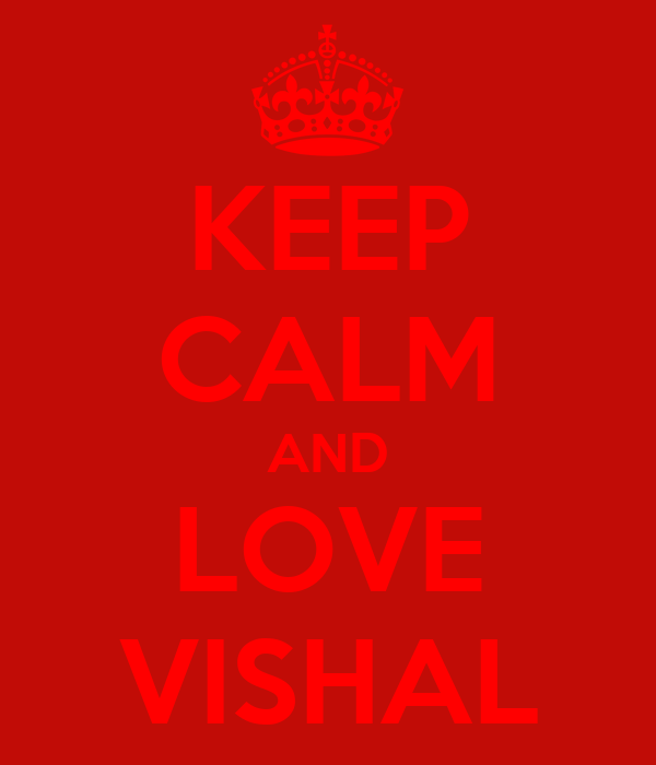 KEEP CALM AND LOVE VISHAL
