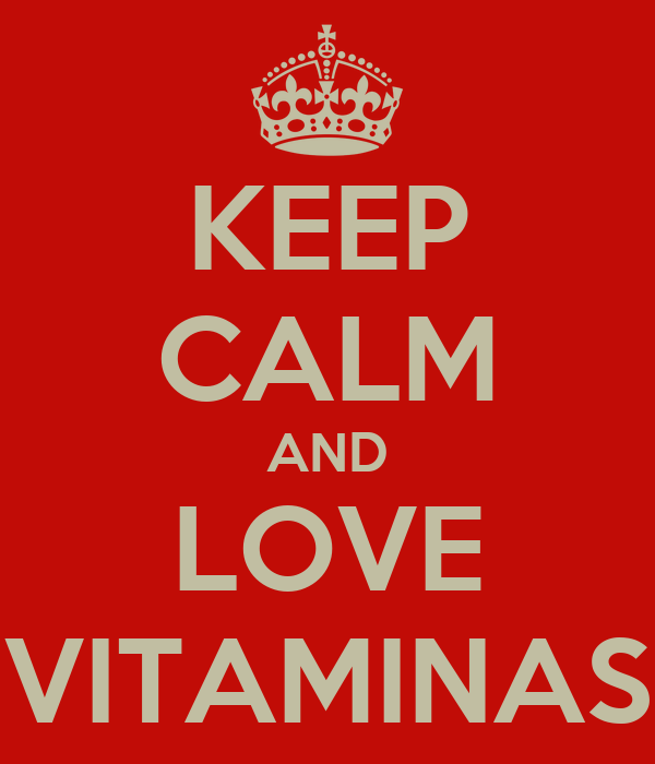 KEEP CALM AND LOVE VITAMINAS
