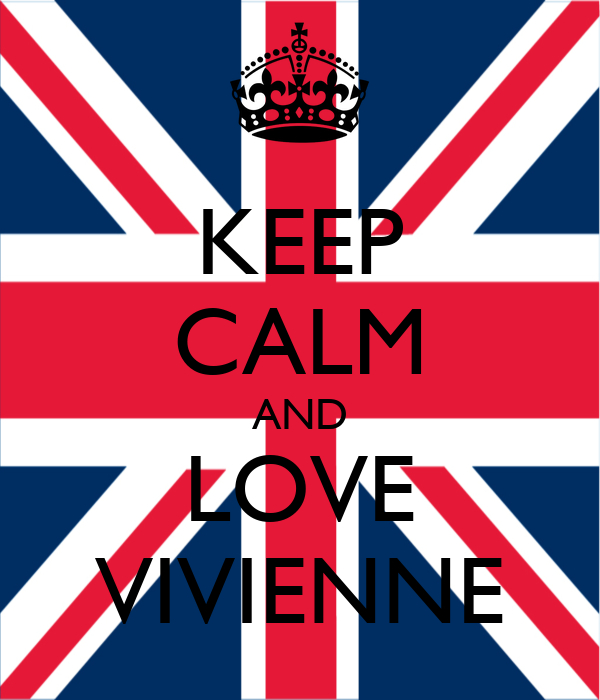 KEEP CALM AND LOVE VIVIENNE
