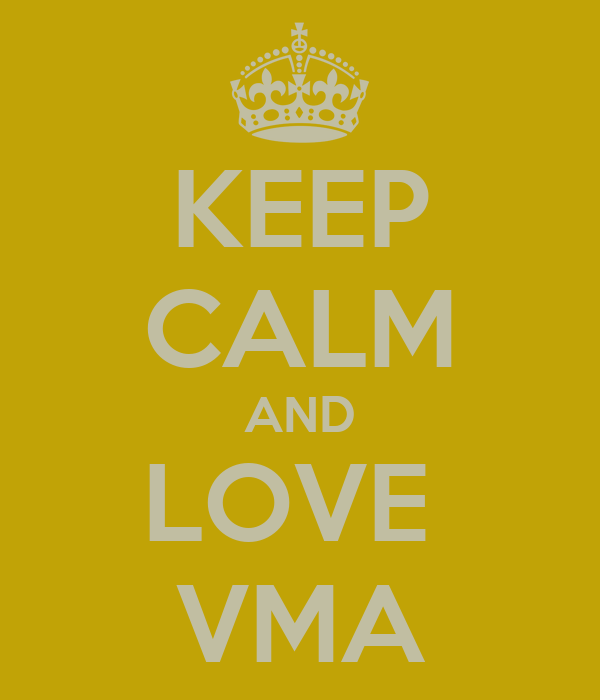 KEEP CALM AND LOVE  VMA