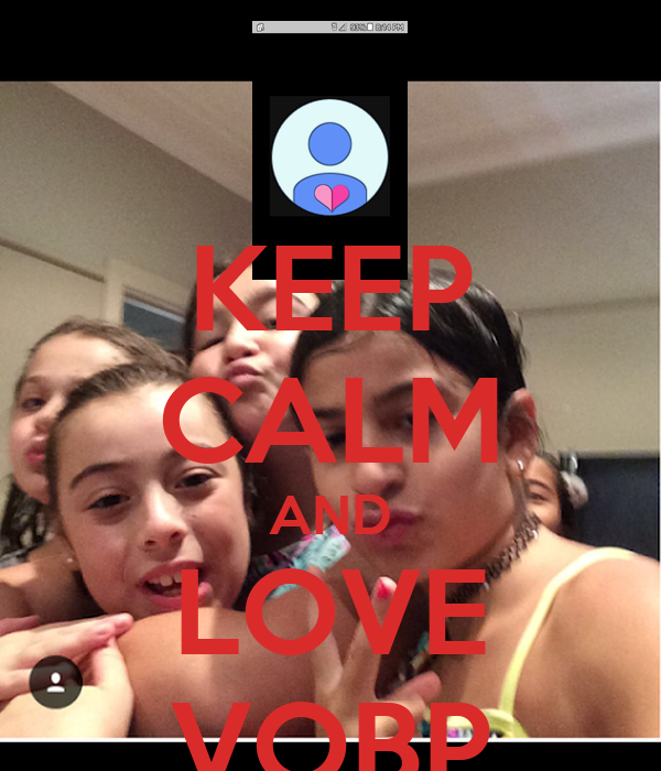 KEEP CALM AND LOVE VOBP