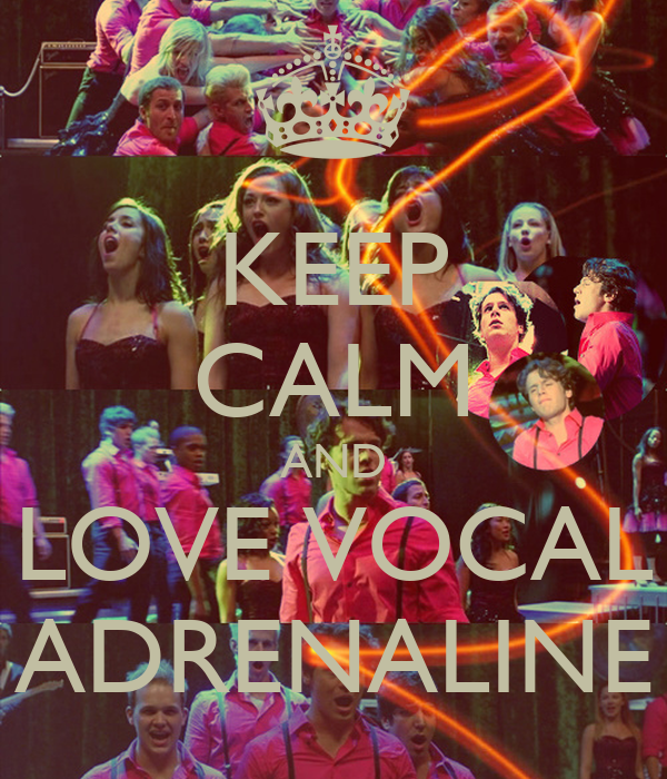 KEEP CALM AND LOVE VOCAL ADRENALINE