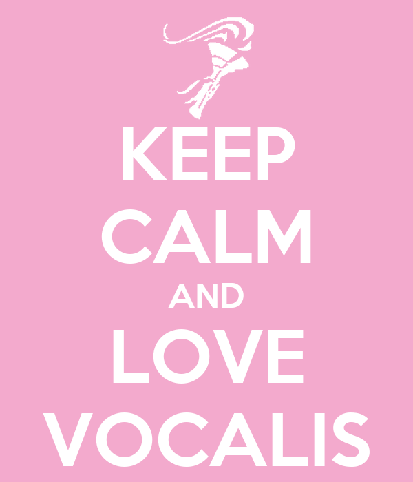 KEEP CALM AND LOVE VOCALIS