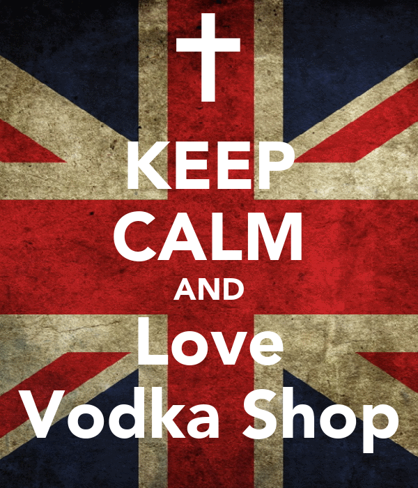 KEEP CALM AND Love Vodka Shop