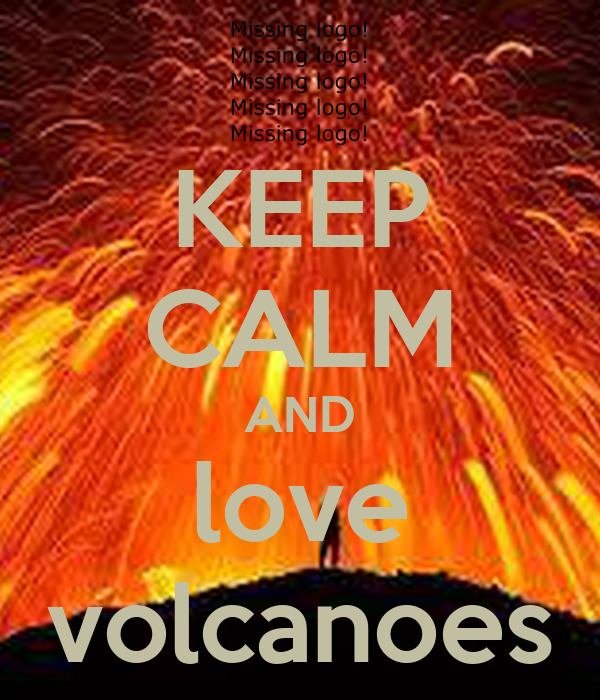 KEEP CALM AND love volcanoes