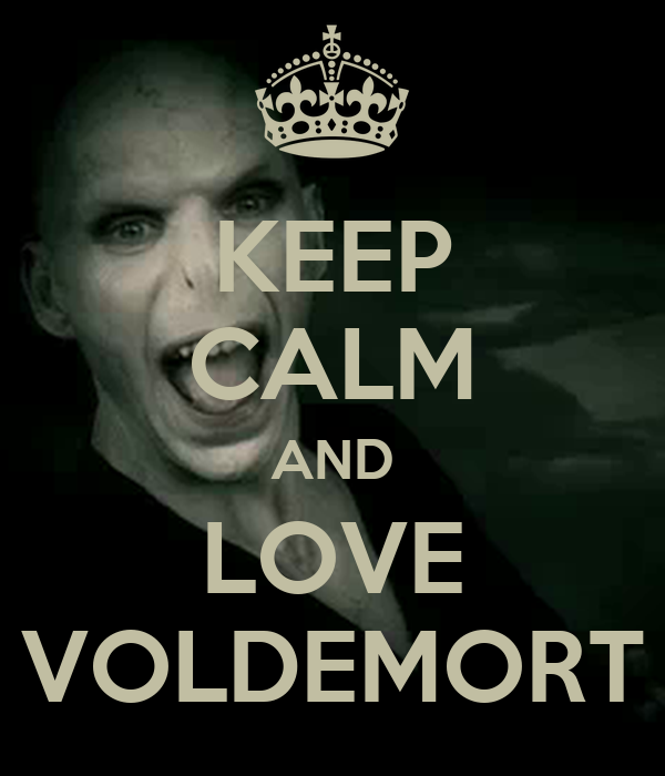 KEEP CALM AND LOVE VOLDEMORT