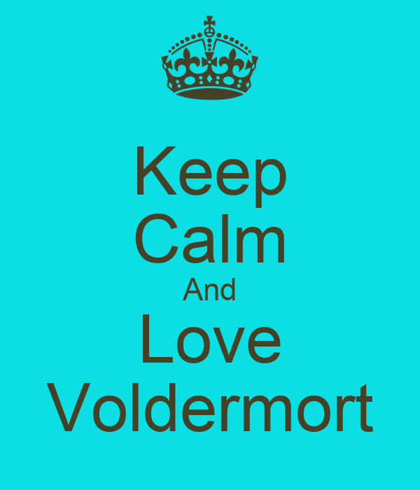 Keep Calm And Love Voldermort