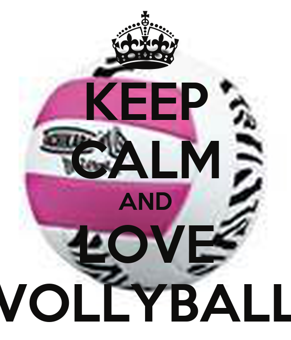 KEEP CALM AND LOVE VOLLYBALL