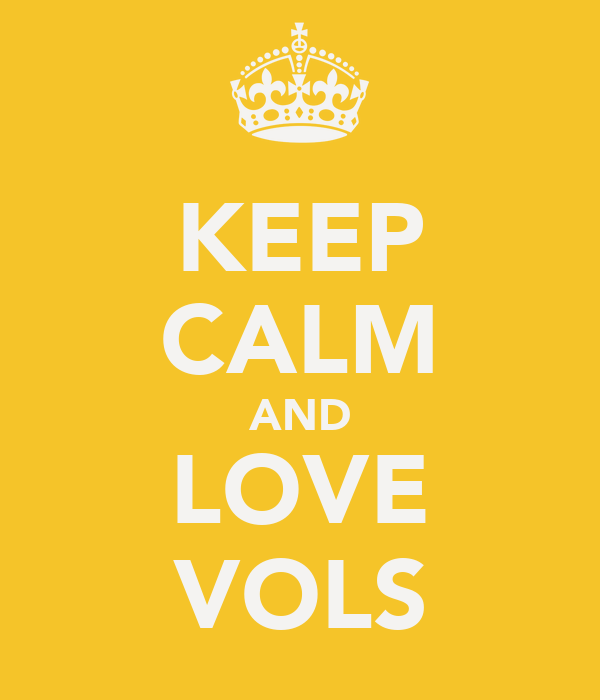 KEEP CALM AND LOVE VOLS