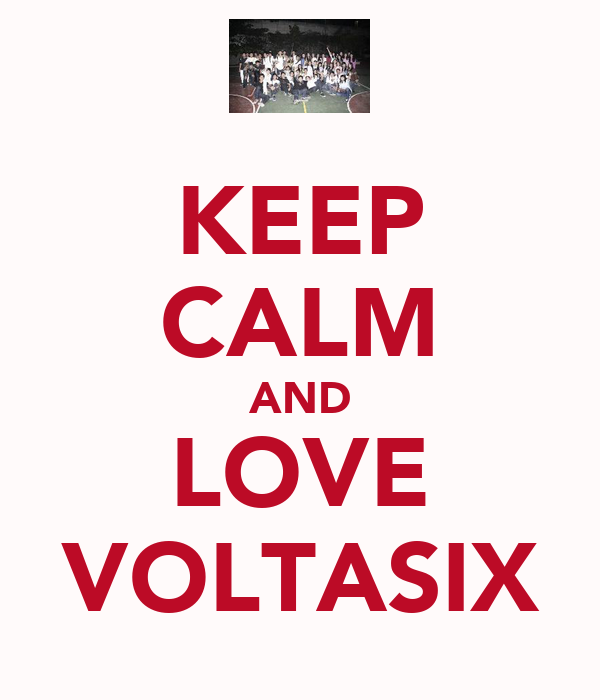 KEEP CALM AND LOVE VOLTASIX