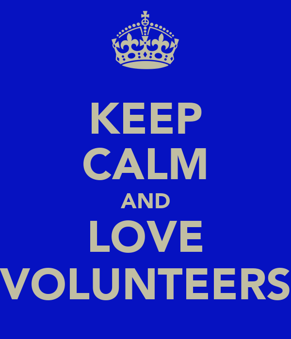 KEEP CALM AND LOVE VOLUNTEERS