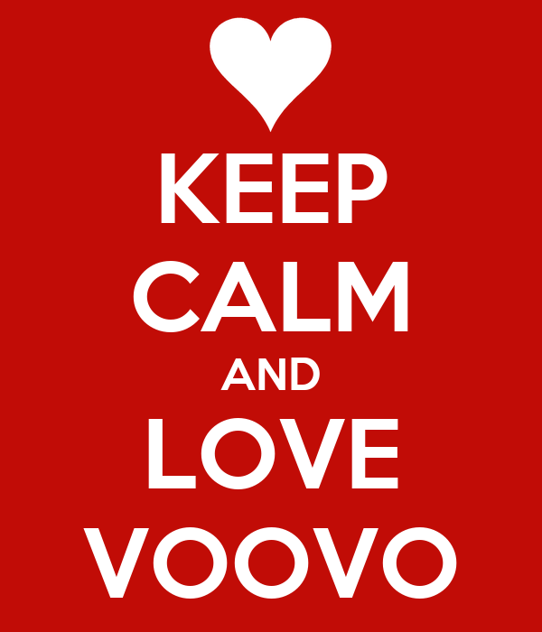 KEEP CALM AND LOVE VOOVO