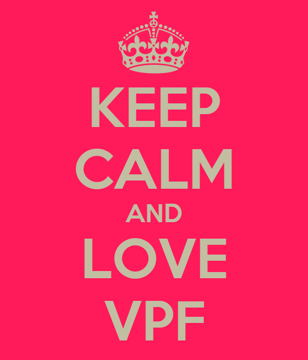 KEEP CALM AND LOVE VPF