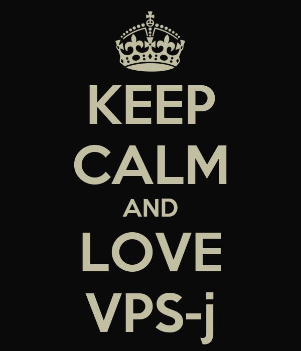 KEEP CALM AND LOVE VPS-j