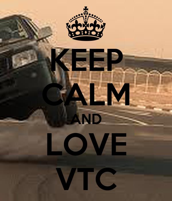 KEEP CALM AND LOVE VTC