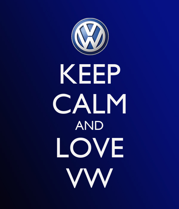 KEEP CALM AND LOVE VW