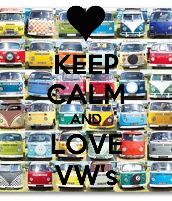 KEEP CALM AND LOVE VW's
