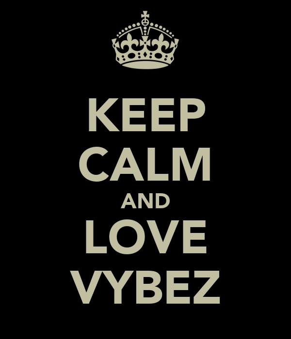 KEEP CALM AND LOVE VYBEZ