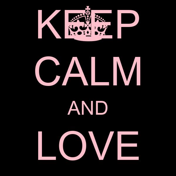 KEEP CALM AND LOVE WADDY