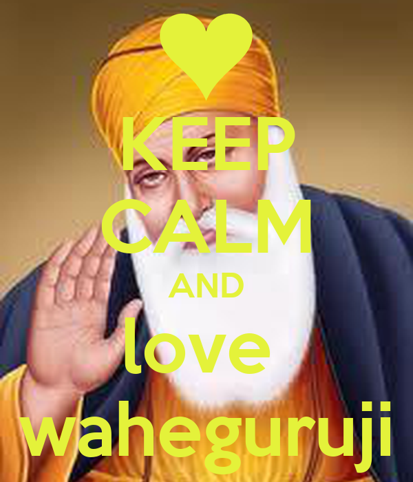 KEEP CALM AND love  waheguruji