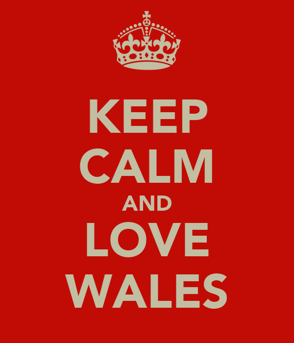 KEEP CALM AND LOVE WALES